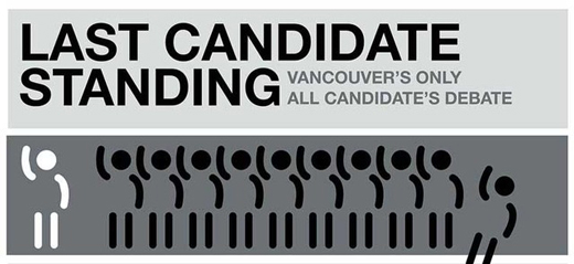 Last Candidate Standing, 2 til 5pm, SFU Goldcorp, 149 W. Hastings
