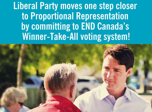 The Liberal Party of Canada will move forward on implementing democratic change in our electoral system, towards some form of proportional representation