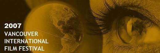 2007 VANCOUVER INTERNATIONAL FILM FESTIVAL